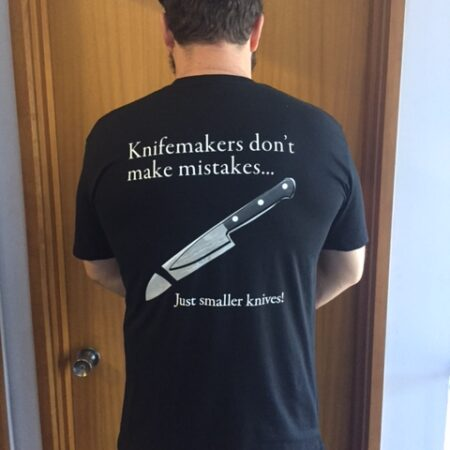 T SHIRT KNIFEMAKERS DONT MAKE MISTAKES