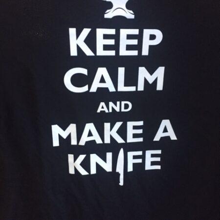 "T-Shirt ""Keep calm and make a knife"""